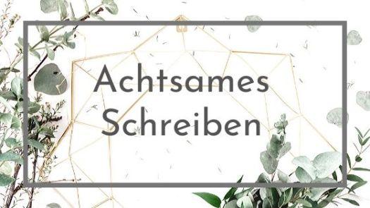 """Blattwerk, Zweige und Schriftzug """"Achtsames Schreiben"""""""
